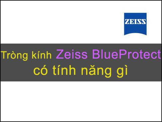 Tròng kính lọc ánh sáng xanh Zeiss BlueProtect UV có tính năng gì
