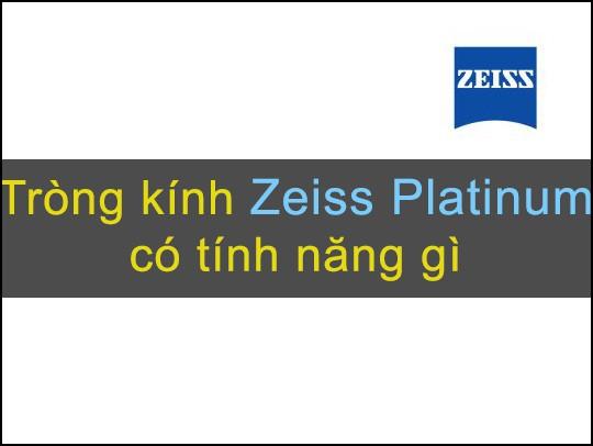 Tròng kính Zeiss Platinum UV có tính năng gì