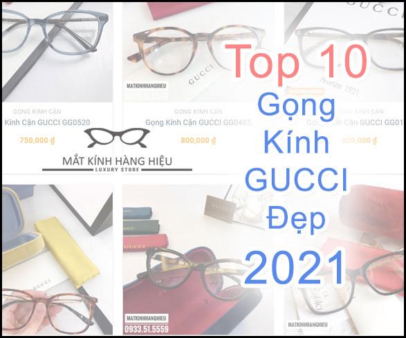 Top 10 GỌNG KÍNH GUCCI ĐẸP NHẤT NĂM 2021