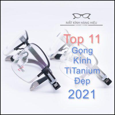 Top 11 GỌNG KÍNH TITAN ĐẸP NHẤT NĂM 2021